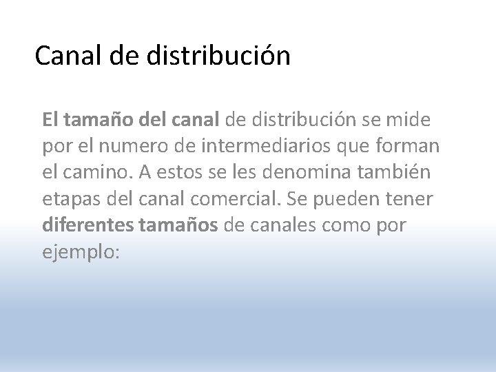 Canal de distribución El tamaño del canal de distribución se mide por el numero