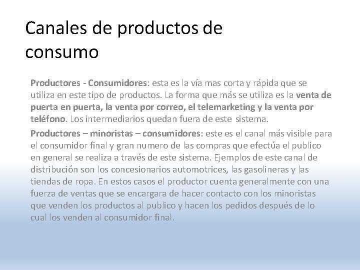 Canales de productos de consumo Productores - Consumidores: esta es la vía mas corta