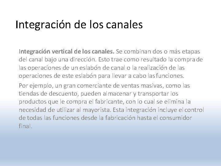 Integración de los canales Integración vertical de los canales. Se combinan dos o más