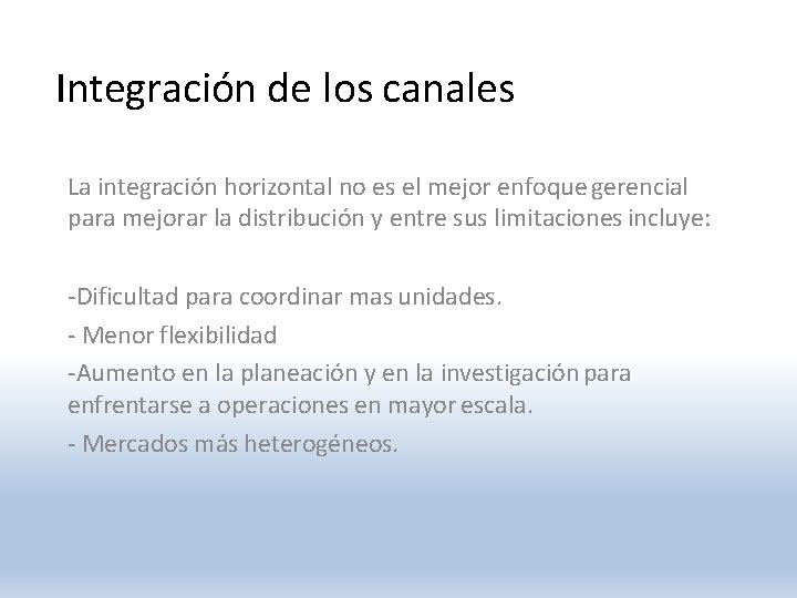 Integración de los canales La integración horizontal no es el mejor enfoque gerencial para