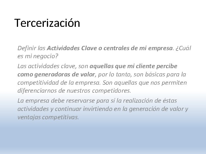 Tercerización Definir las Actividades Clave o centrales de mi empresa. ¿Cuál es mi negocio?