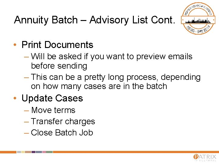 Annuity Batch – Advisory List Cont. • Print Documents – Will be asked if
