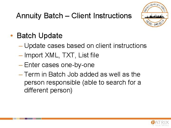 Annuity Batch – Client Instructions • Batch Update – Update cases based on client