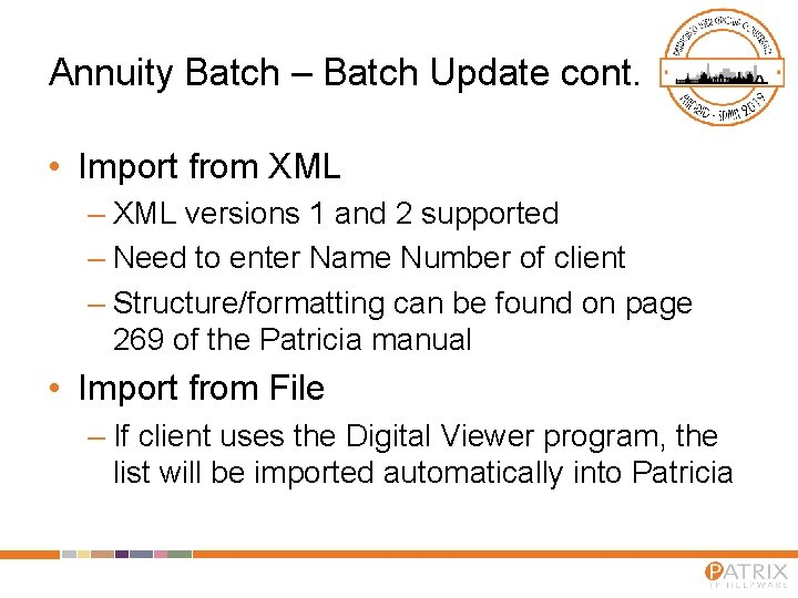 Annuity Batch – Batch Update cont. • Import from XML – XML versions 1