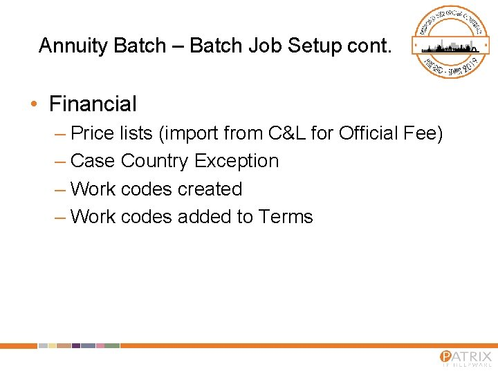 Annuity Batch – Batch Job Setup cont. • Financial – Price lists (import from