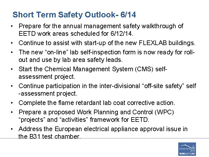 Short Term Safety Outlook- 6/14 • Prepare for the annual management safety walkthrough of
