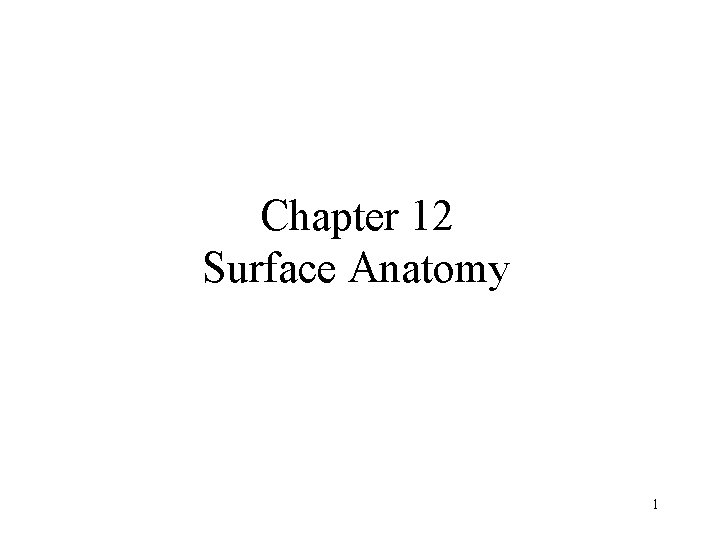 Chapter 12 Surface Anatomy 1