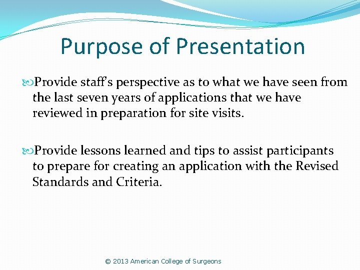 Purpose of Presentation Provide staff's perspective as to what we have seen from the