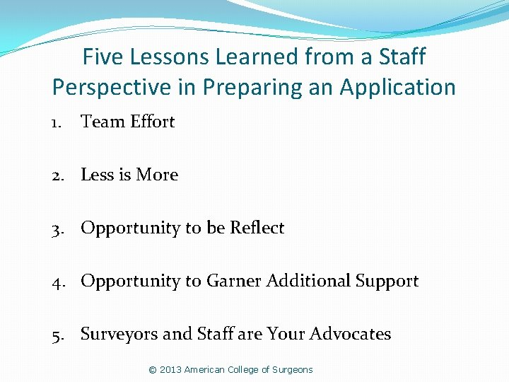 Five Lessons Learned from a Staff Perspective in Preparing an Application 1. Team Effort