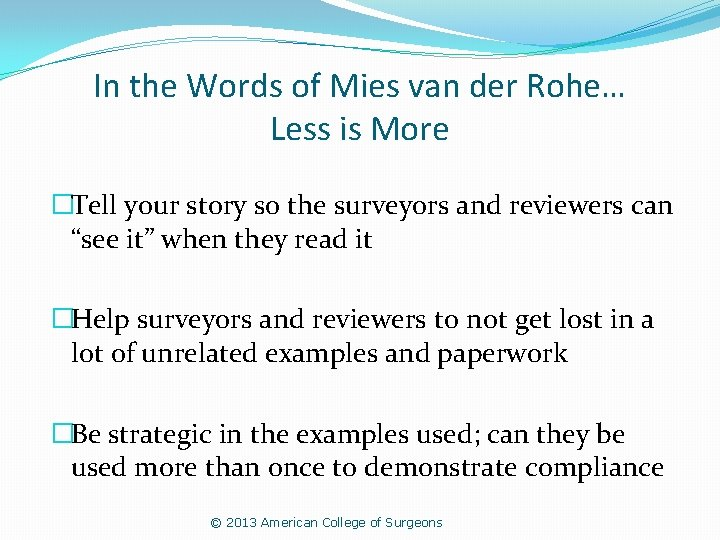 In the Words of Mies van der Rohe… Less is More �Tell your story