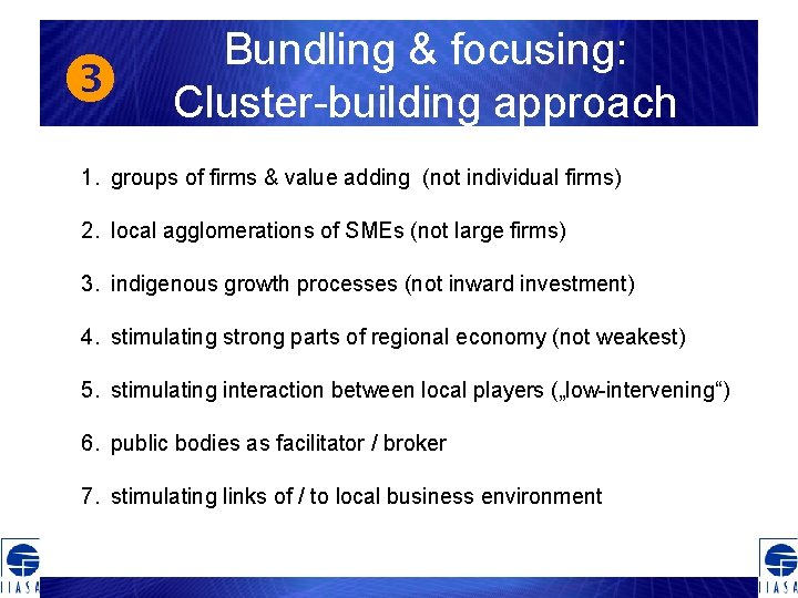 Bundling & focusing: Cluster-building approach 1. groups of firms & value adding (not