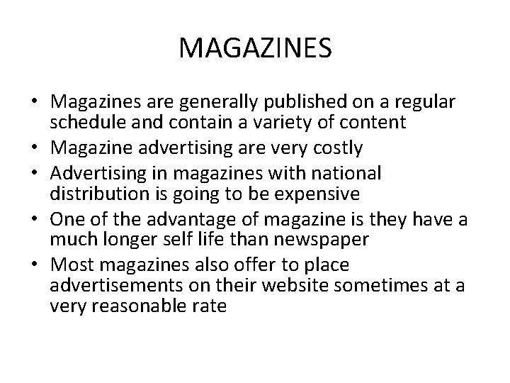 MAGAZINES • Magazines are generally published on a regular schedule and contain a variety
