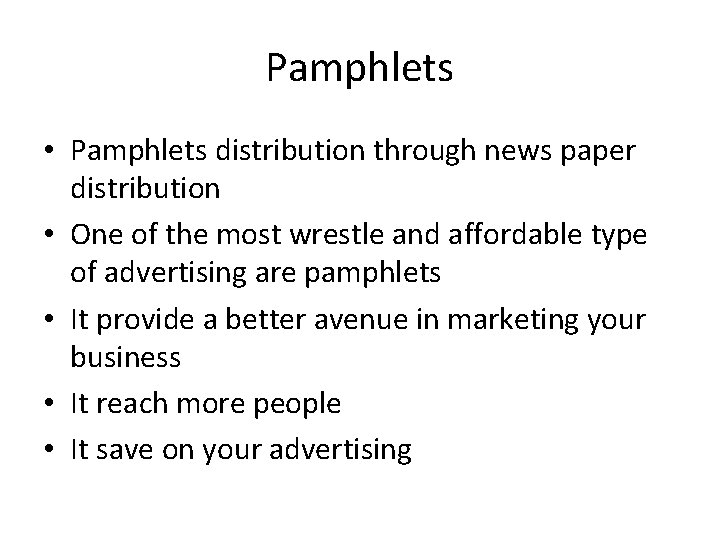 Pamphlets • Pamphlets distribution through news paper distribution • One of the most wrestle