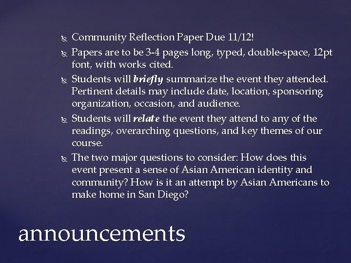 Community Reflection Paper Due 11/12! Papers are to be 3 -4 pages long,