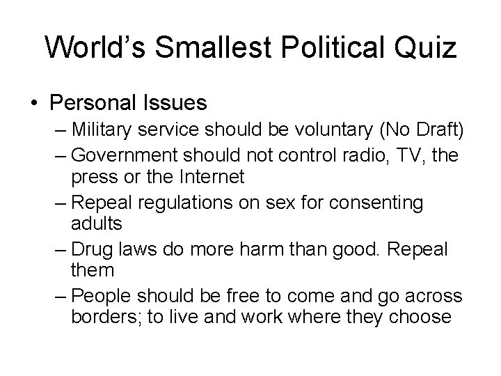 World's Smallest Political Quiz • Personal Issues – Military service should be voluntary (No