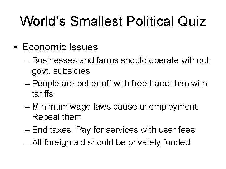 World's Smallest Political Quiz • Economic Issues – Businesses and farms should operate without
