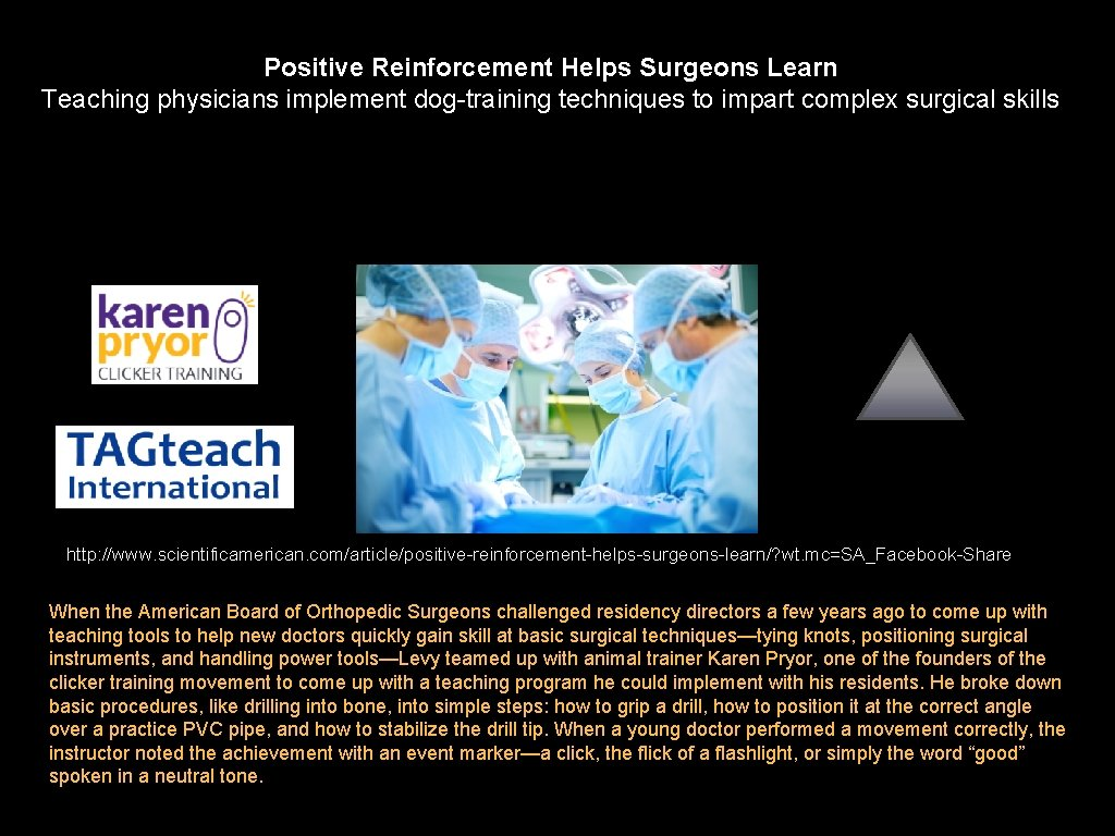 Positive Reinforcement Helps Surgeons Learn Teaching physicians implement dog-training techniques to impart complex surgical