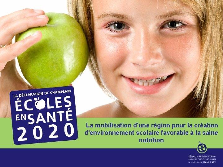 La mobilisation d'une région pour la création d'environnement scolaire favorable à la saine nutrition