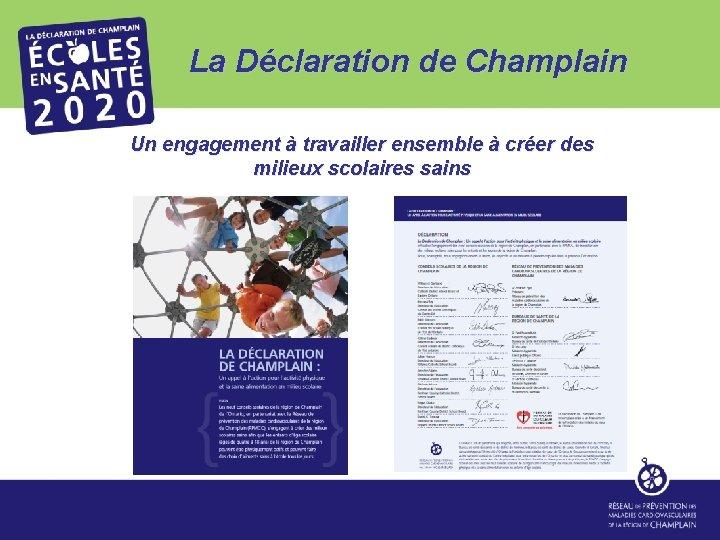 La Déclaration de Champlain Un engagement à travailler ensemble à créer des milieux scolaires
