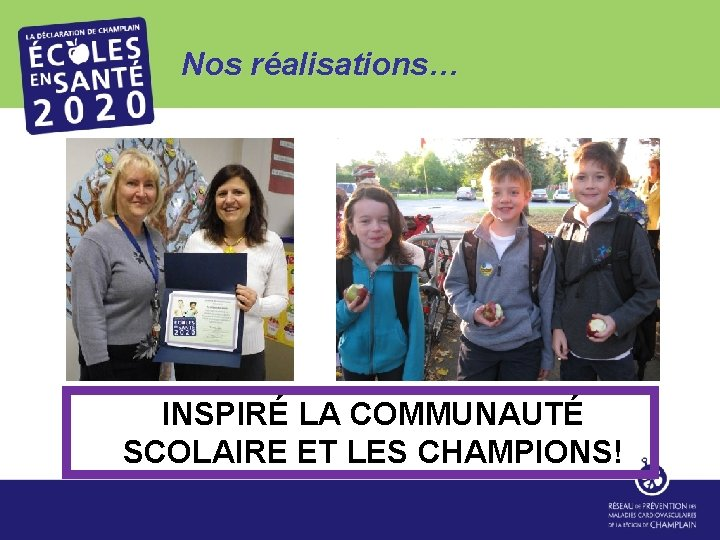 Nos réalisations… INSPIRÉ LA COMMUNAUTÉ SCOLAIRE ET LES CHAMPIONS!