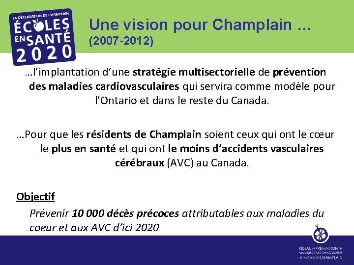 Une vision pour Champlain … (2007 -2012) …l'implantation d'une stratégie multisectorielle de prévention des
