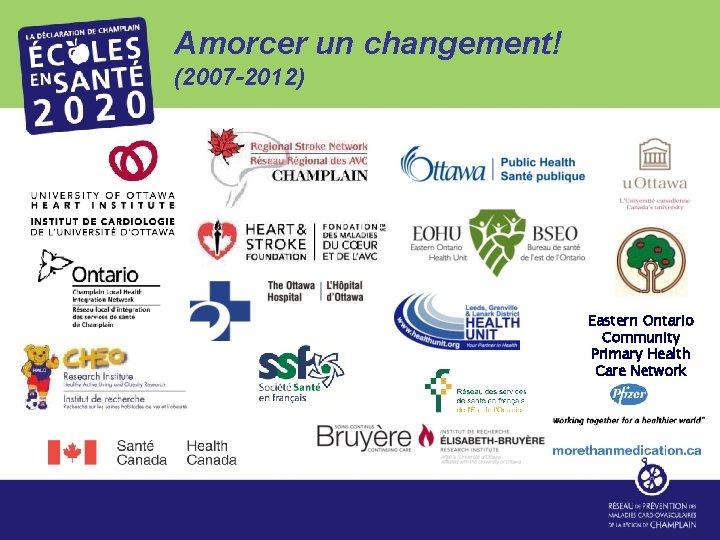 Amorcer un changement! (2007 -2012) Eastern Ontario Community Primary Health Care Network