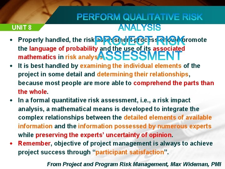 UNIT 8 Properly handled, the risk assessment process should promote the language of probability