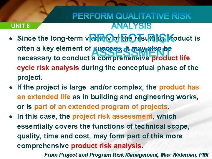 UNIT 8 Since the long-term viability of the resulting product is often a key