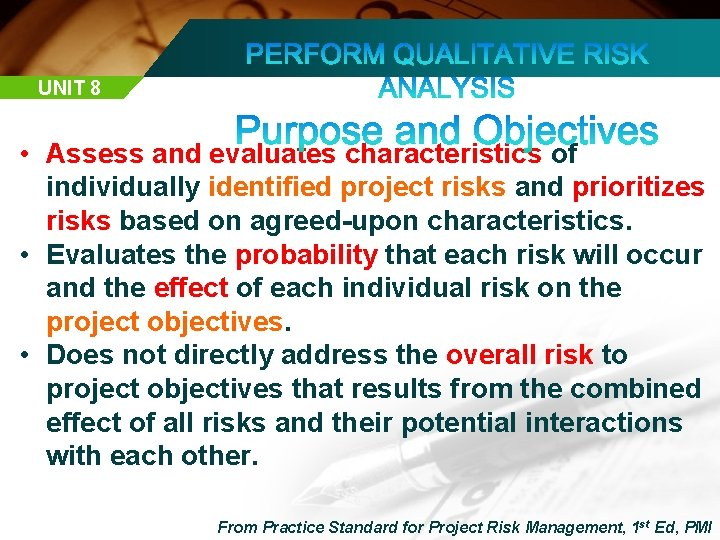 UNIT 8 • Assess and evaluates characteristics of individually identified project risks and prioritizes