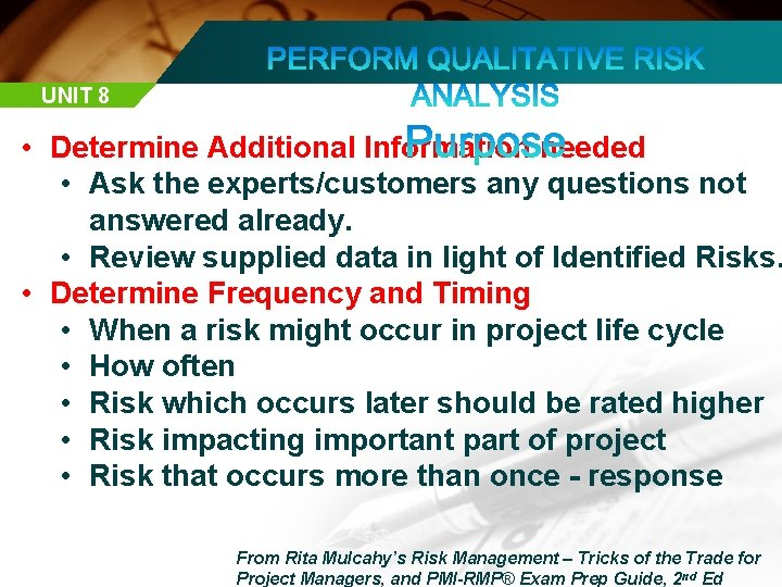 UNIT 8 • Determine Additional Information needed • Ask the experts/customers any questions not