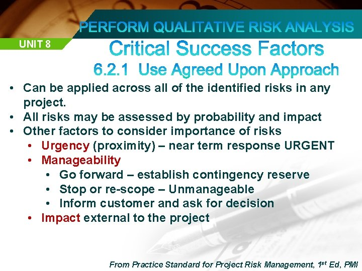 UNIT 8 • Can be applied across all of the identified risks in any