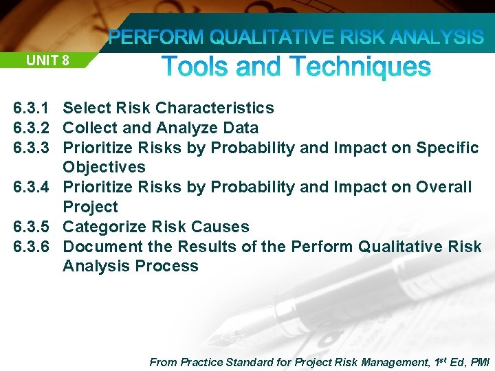 UNIT 8 6. 3. 1 Select Risk Characteristics 6. 3. 2 Collect and Analyze