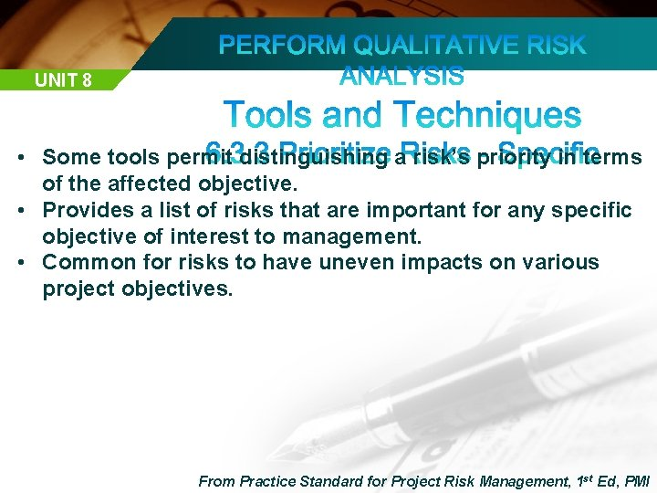 UNIT 8 • Some tools permit distinguishing a risk's priority in terms of the