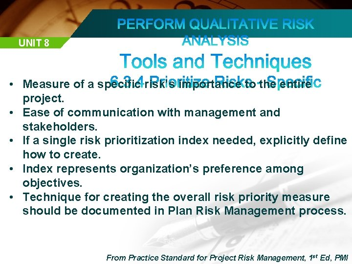 UNIT 8 • Measure of a specific risk's importance to the entire project. •