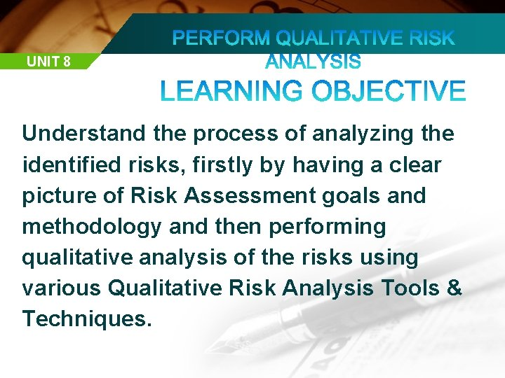 UNIT 8 Understand the process of analyzing the identified risks, firstly by having a
