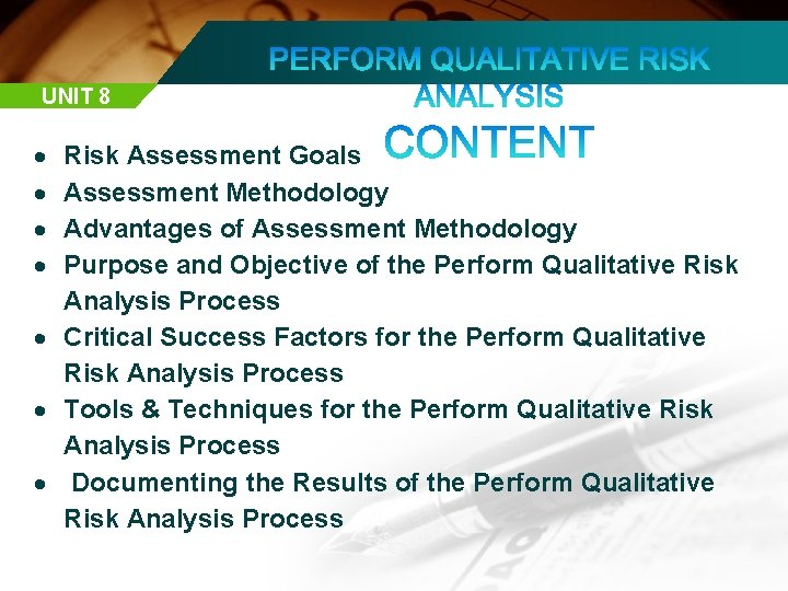 UNIT 8 Risk Assessment Goals Assessment Methodology Advantages of Assessment Methodology Purpose and Objective