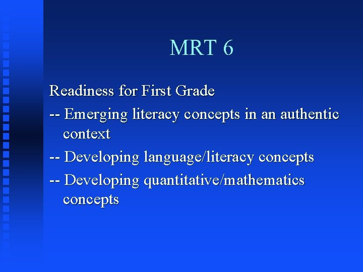 MRT 6 Readiness for First Grade -- Emerging literacy concepts in an authentic context