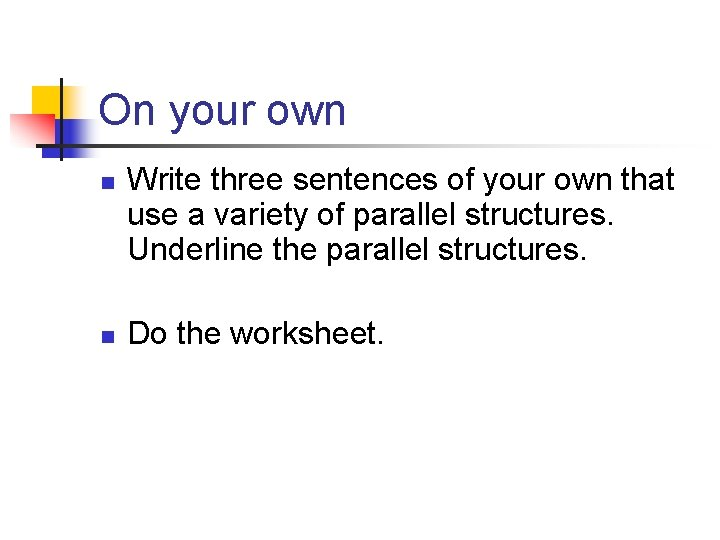 On your own n n Write three sentences of your own that use a