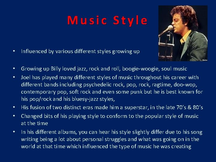 Music Style • Influenced by various different styles growing up • Growing up Billy