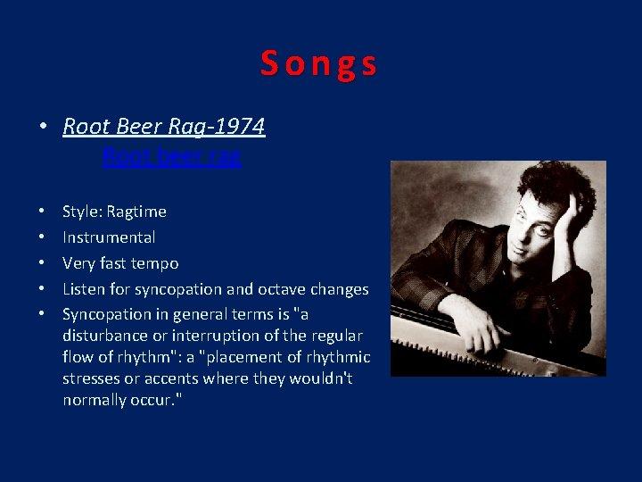 Songs • Root Beer Rag-1974 Root beer rag • • • Style: Ragtime Instrumental