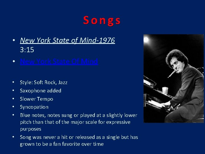 Songs • New York State of Mind-1976 3: 15 • New York State Of