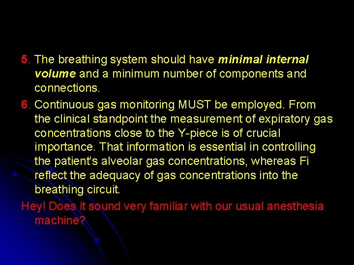 5. The breathing system should have minimal internal volume and a minimum number of