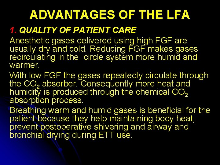 ADVANTAGES OF THE LFA 1. QUALITY OF PATIENT CARE Anesthetic gases delivered using high