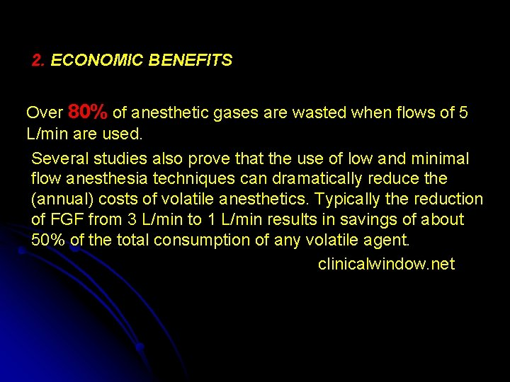 2. ECONOMIC BENEFITS Over 80% of anesthetic gases are wasted when flows of 5