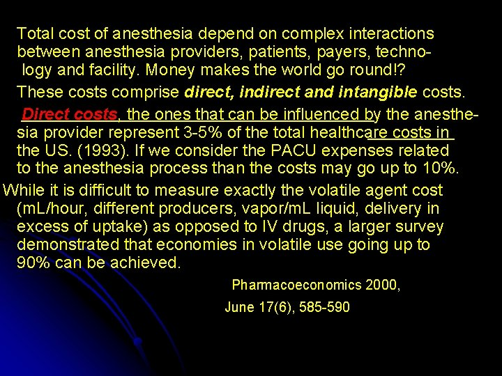 Total cost of anesthesia depend on complex interactions between anesthesia providers, patients, payers, techno-