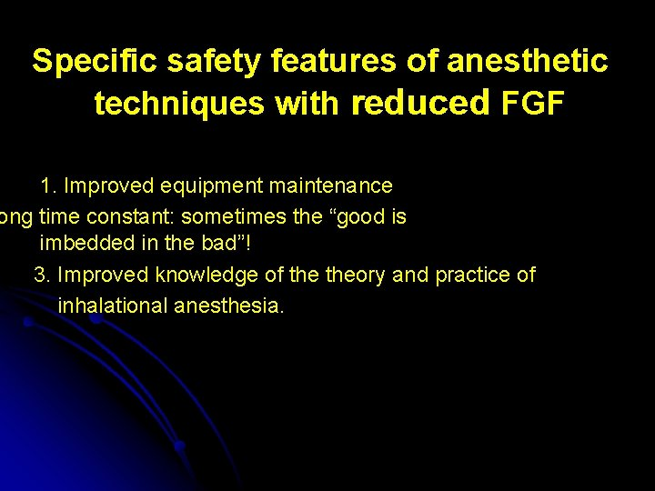 Specific safety features of anesthetic techniques with reduced FGF 1. Improved equipment maintenance ong