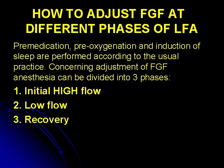 HOW TO ADJUST FGF AT DIFFERENT PHASES OF LFA Premedication, pre-oxygenation and induction of