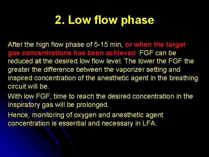 2. Low flow phase After the high flow phase of 5 -15 min, or