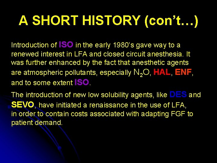 A SHORT HISTORY (con't…) Introduction of ISO in the early 1980's gave way to