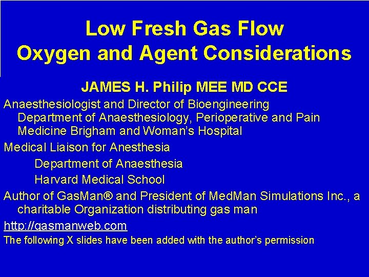 Low Fresh Gas Flow Oxygen and Agent Considerations JAMES H. Philip MEE MD CCE